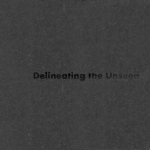 delineating the unseen